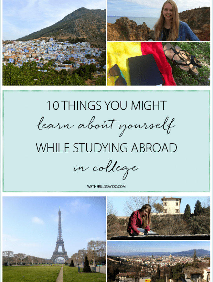 10 things you might learn about yourself while studying abroad in college.