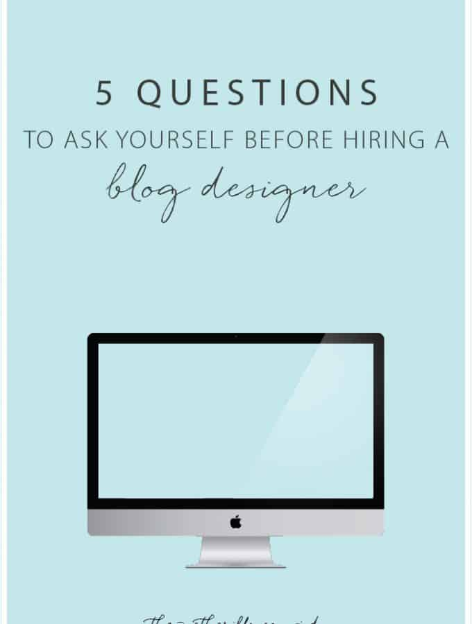 5 questions to ask yourself before deciding to hire a blog designer. Are you a DIY kind of blogger? Find out if designing your own blog is a good idea or if it's time to hire a professional.