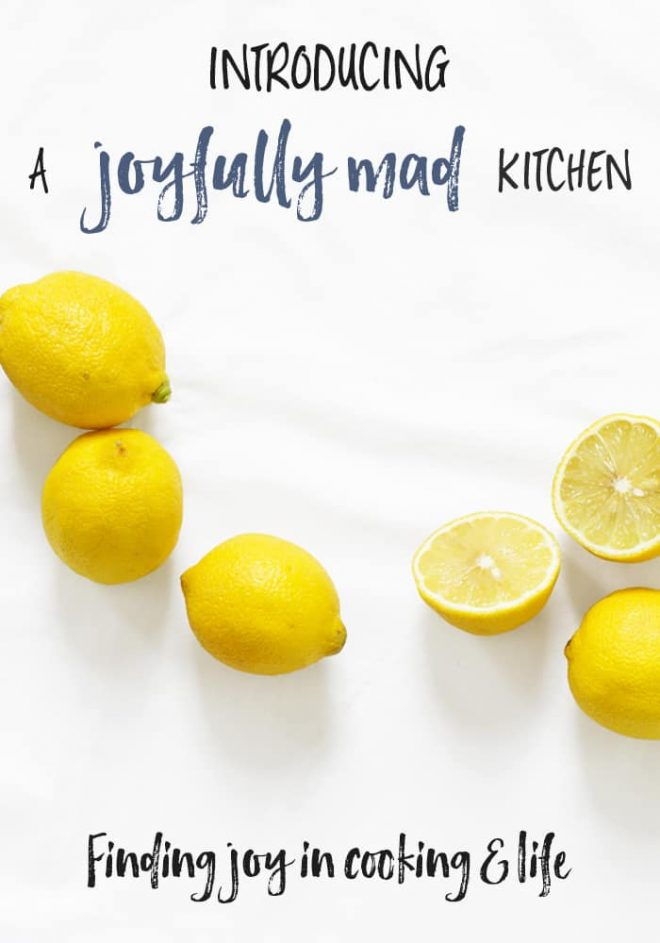 A Joyfully Mad Kitchen: Finding joy in cooking & life
