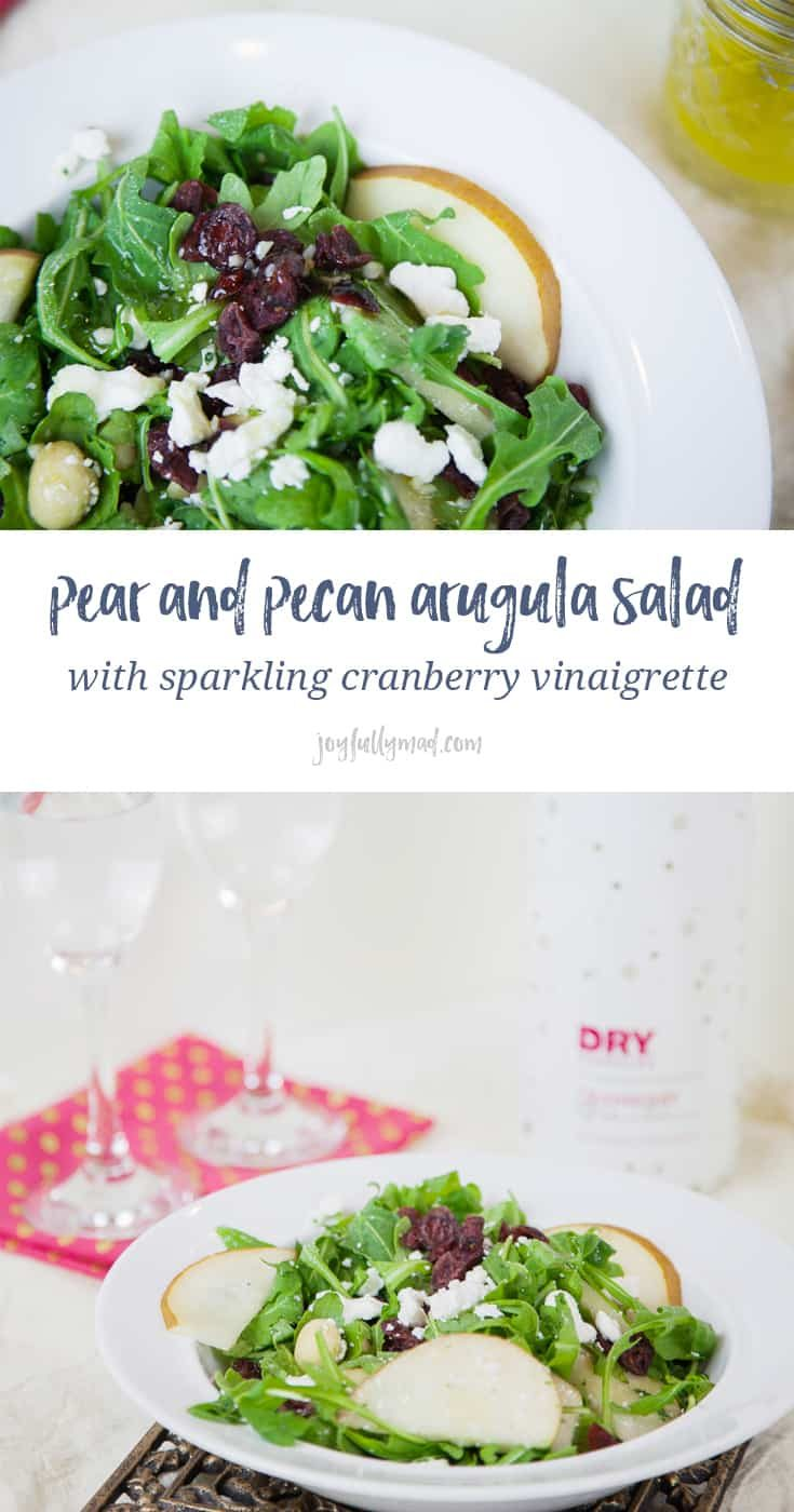 This light Pear and Pecan Arugula Salad with Sparkling Cranberry Vinaigrette is packed with sweet and salty flavors with a homemade vinaigrette dressing made with DRY Sparkling Cranberry! Add bosc pears, pecans, cranberries and goat cheese to a bed of arugula salad.