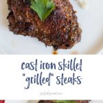 These cast iron skillet grilled steaks are so simple to make and a perfect way to celebrate any occasion! cast iron recipes   steak recipes   how to cook a steak   grilled steak   cast iron steaks   filet mignon   date night at home   date night recipes   steak dinner at home