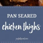 Herb crusted pan seared chicken thighs make a quick, flavorful dinner that the entire family will enjoy! Made with a quick homemade dry rub of seasonings like thyme, rosemary and garlic powder, pan seared chicken thighs have a crisp outer skin and tender meat inside.?These chicken thighs are a favorite weeknight dinner for any time of year.?