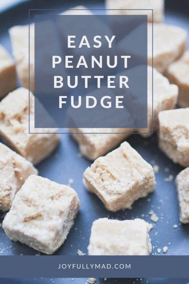 Super Easy Peanut Butter Fudge
